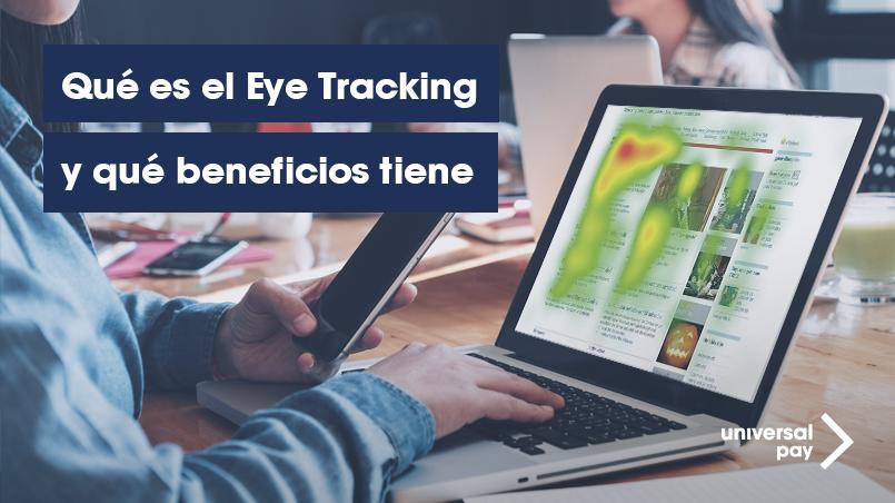 Qué es el eye tracking y beneficios