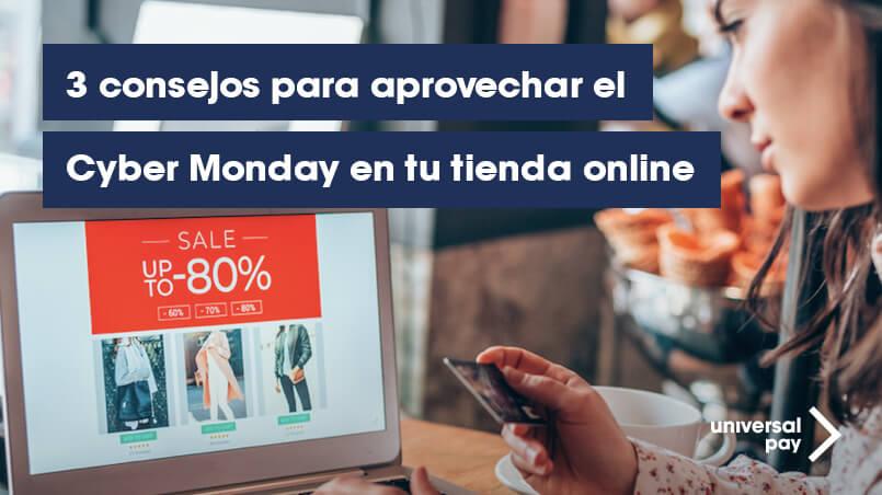 3 consejos para aprovechar el CyberMonday en tu tienda online