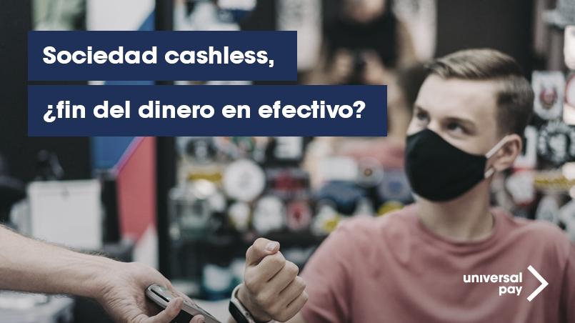 Sociedad cashless, ¿fin del dinero en efectivo?