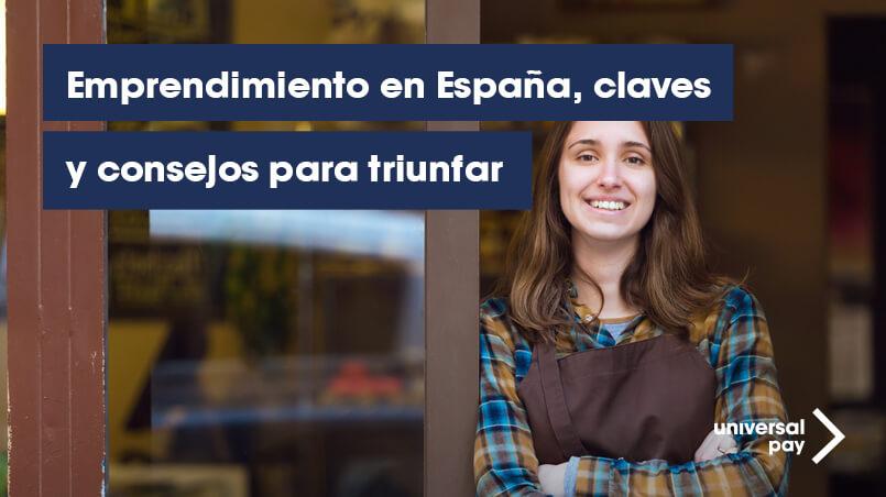 Emprendimiento en España, claves y consejos para triunfar