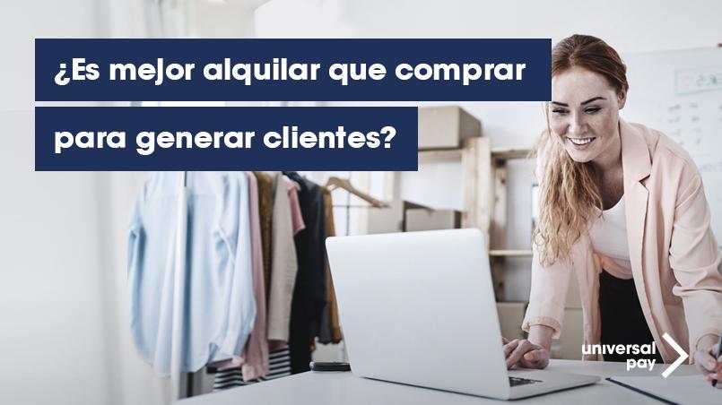 ¿Es mejor alquilar que comprar para generar clientes?