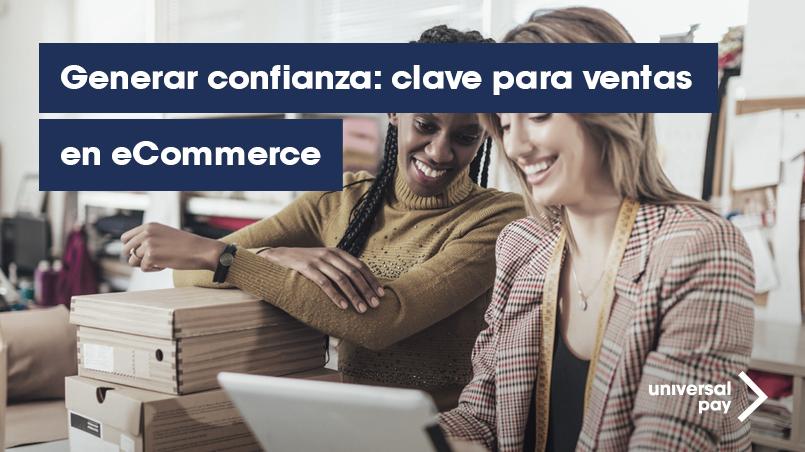 Generar confianza: clave para ventas en eCommerce